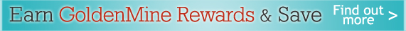 Earn GoldenMine Rewards & Save - Find out more >