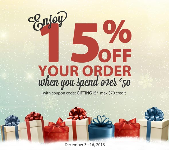 Enjoy 15% Off Your Order when you spend over $50 with coupon code, GIFTING15*, max $70 credit. December 3 - 16, 2018
