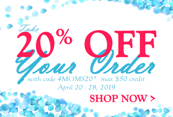 Take 20% OFF Your Order with code, 4MOMS20*. max $50 credit. April 20 - 28, 2019. SHOP NOW >